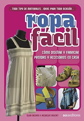ROPA FÁCIL: cómo diseñar y fabricar prendas y accesorios en casa