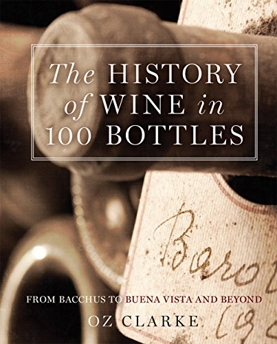 Compare Textbook Prices for The History of Wine in 100 Bottles: From Bacchus to Bordeaux and Beyond Illustrated Edition ISBN 9781454915614 by Clarke, Oz
