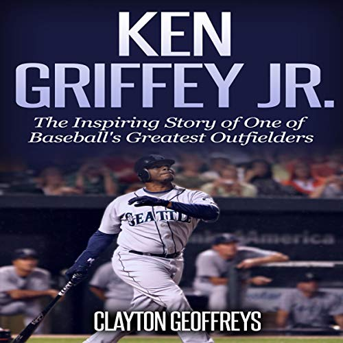 Ken Griffey Jr. Audiobook By Clayton Geoffreys cover art