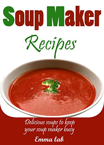 Soup Maker recipes: Delicious soups to keep your soup maker busy