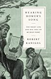 Hearing Homer's Song: The Brief Life and Big Idea of Milman Parry (English Edition)