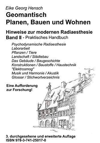 Geomantisch Planen, Bauen und Wohnen, Band II: Band II - Praktisches Handbuch