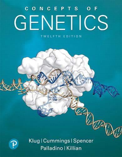 Compare Textbook Prices for Concepts of Genetics Masteringgenetics 12 Edition ISBN 9780134604718 by Klug, William,Cummings, Michael,Spencer, Charlotte,Palladino, Michael,Killian, Darrell