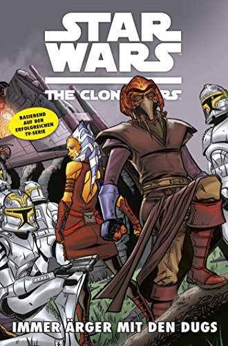 Star Wars - The Clone Wars, Band 9: Immer Ärger mit den Dugs [Kindle Edition]