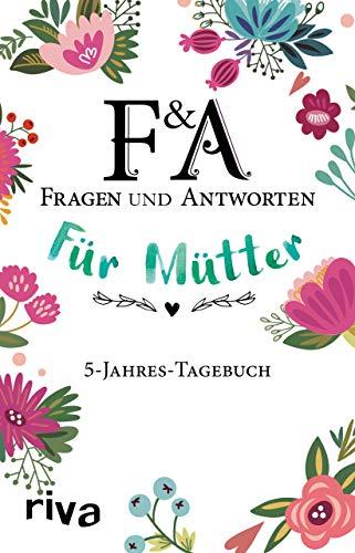 Fragen & Antworten für Mütter: 5-Jahres-Tagebuch