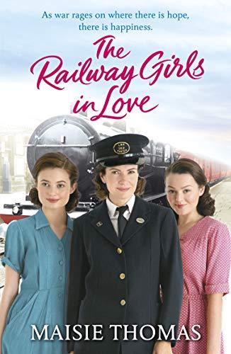The Railway Girls in Love (The railway girls series Book 3) by [Maisie Thomas]