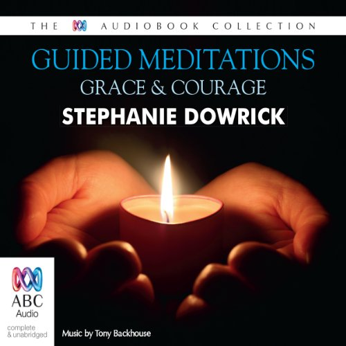 Guided Meditations     Grace and Courage              By:                                                                                                                                 Stephanie Dowrick                               Narrated by:                                                                                                                                 Stephanie Dowrick                      Length: 1 hr and 16 mins     1 rating     Overall 5.0