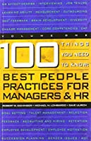 100 Things You Need to Know: Best People Practices for Managers & HR 0974589209 Book Cover