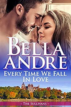 Every Time We Fall In Love (The Sullivans) by [Bella Andre]