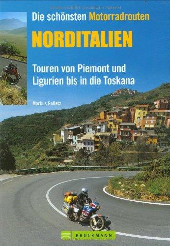 Die schönsten Motorradtouren: Norditalie (Motorrad-Reiseführer)