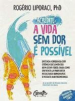Acredite A Vida Sem Dor E Possivel (Em Portugues do Brasil)