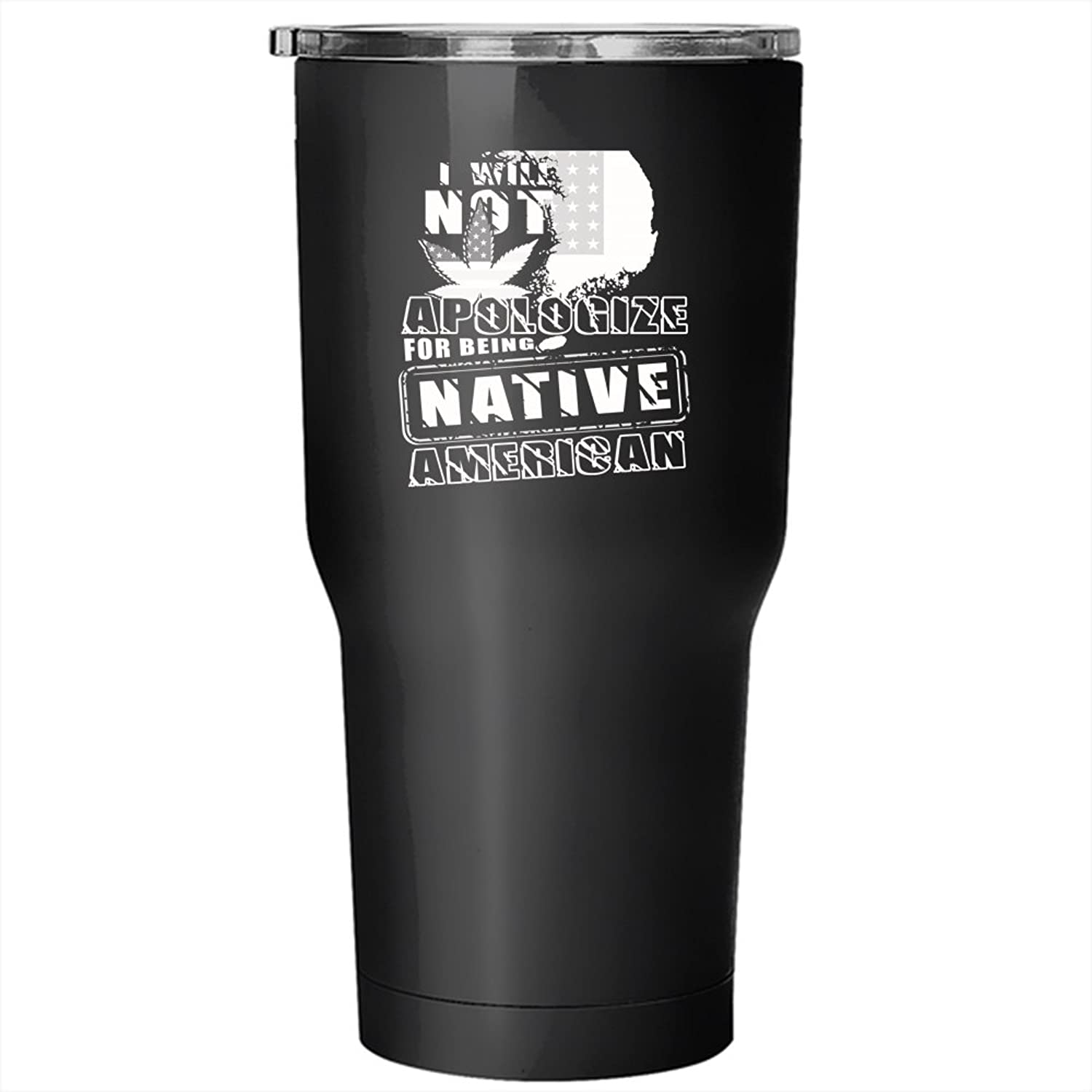 I Will Not Apologize For Being Native American Tumbler 30 oz Stainless Steel, Cool Flag Travel Mug (Tumbler  Black)