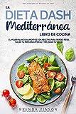 La DIETA DASH Mediterránea - LIBRO DE COCINA -:...