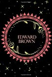 "Edward Brown: notebook journal - with a heart in the second cover -  Edward Brown Personalized Notebook a Beautiful 120 lined pages, 6"" x 9"" Notebook: Edward Brown notebook journal"