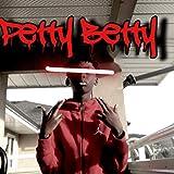 Petty Betty [Explicit]