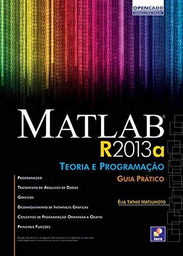 MatLab R2013A: Teoria e programação: Guia prático