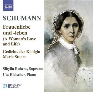 SCHUMANN, R.: Lied Edition, Vol. 5 - Frauenliebe und -leben, Op. 42 / 7 Lieder, Op. 104 / Gedichte der Konigin Maria Stuart, Op. 135