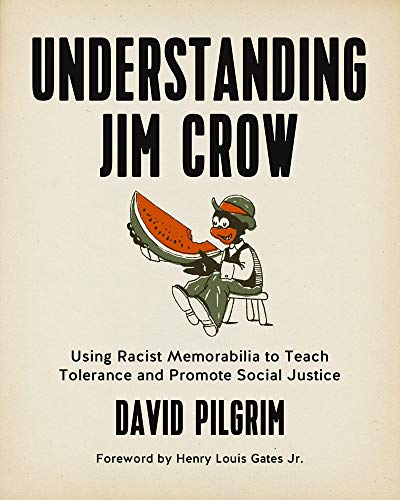 Download Understanding Jim Crow: Using Racist Memorabilia to Teach Tolerance and Promote Social Justice 1629631140