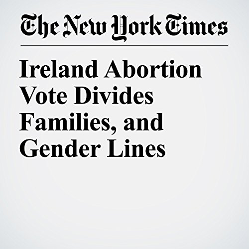 Ireland Abortion Vote Divides Families, and Gender Lines copertina