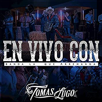 Tomas Lugo en Vivo Con Banda la Que Arremanga