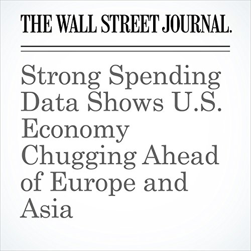 Strong Spending Data Shows U.S. Economy Chugging Ahead of Europe and Asia copertina