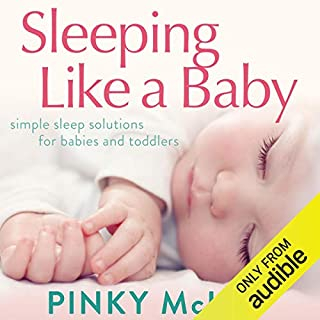 Sleeping Like a Baby     Simple Sleep Solution for Infants and Toddlers              By:                                                                                                                                 Pinky McKay                               Narrated by:                                                                                                                                 Vanessa Coffey                      Length: 8 hrs and 35 mins     27 ratings     Overall 4.6