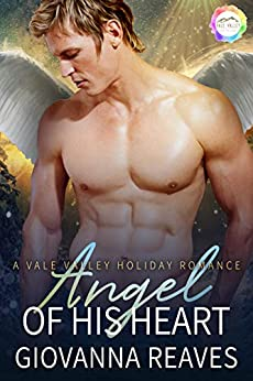 Angel of His Heart: A Holiday Romance (Vale Valley Season Four Book 14) by [Giovanna Reaves]