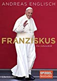 Franziskus: Ein Lebensbild