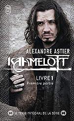 Kaamelott, Livre 1 - Episodes 1 à 50 : Première partie d'Alexandre Astier