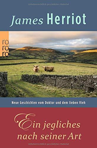 Ein jegliches nach seiner Art: Neue Geschichten vom Doktor und dem lieben Vieh (Der Doktor und das liebe Vieh, Band 5)