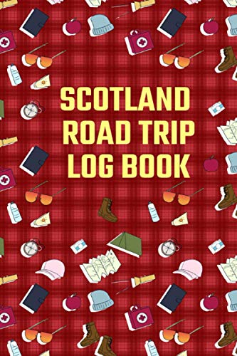 Scotland Road Trip Log Book: A Scotland Road Trip Travel Journal and...