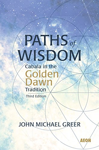 Paths of Wisdom: Cabala in the Golden Dawn Tradition (English Edition)