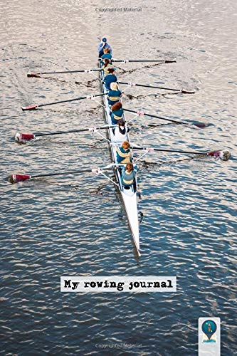 My rowing journal DOT GRID STYLE NOTEBOOK: 6x9 inch daily bullet notes on dot grid design creamy colored pages with rowing exercise crew cover perfect gift idea for sporty women men kids