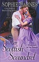 Her Scottish Scoundrel (Diamonds in the Rough)