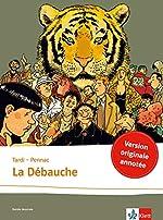 La débauche - Schulausgabe für das Niveau B2. Französische Bande dessinée mit Annotationen de Daniel Pennac