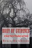 Body of Evidence: A Deadly Trail of Treachery and Deceit