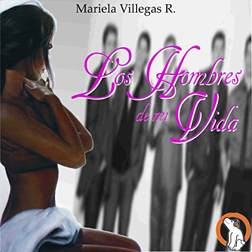 Los Hombres de mi Vida [The Men of My Life] audiobook cover art