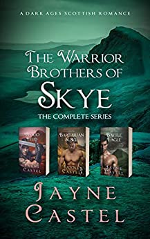 The Warrior Brothers of Skye: The Complete Series: A Dark Ages Scottish Romance by [Jayne Castel, Tim Burton]