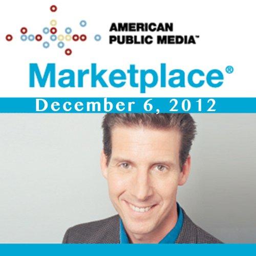 Marketplace, December 06, 2012 audiobook cover art