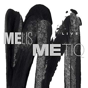 Melismetiq Live