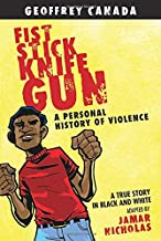 Fist Stick Knife Gun: A Personal History of Violence