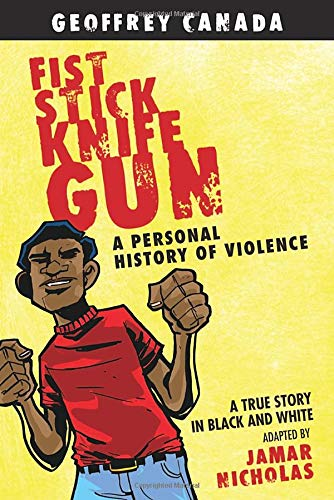Compare Textbook Prices for Fist Stick Knife Gun: A Personal History of Violence Revised Edition ISBN 9780807044490 by Canada, Geoffrey,Nicholas, Jamar