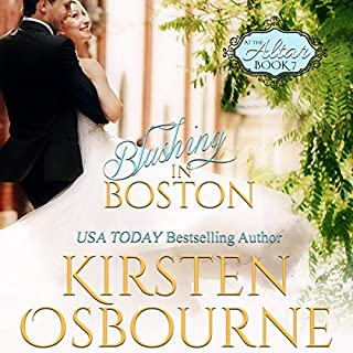 Blushing in Boston     At the Altar, Book 7              By:                                                                                                                                 Kirsten Osbourne                               Narrated by:                                                                                                                                 Tiffany Williams                      Length: 3 hrs and 26 mins     8 ratings     Overall 4.8
