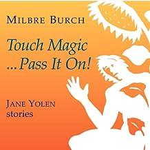Touch Magic...Pass It On!: Jane Yolen Stories