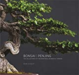 Bonsai | Penjing: The Collections of the MontrA (c)al Botanitcal Garden: The Collections of the Montr?al Botanitcal Garden - Danielle Ouellet