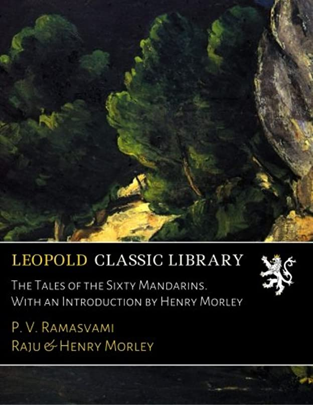 動中オープナーThe Tales of the Sixty Mandarins. With an Introduction by Henry Morley