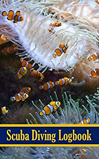 Scuba Diving Logbook: Dive Log Book, 100 Pages, 198 Dives, 5x8 Inches, underwater world, clownfish