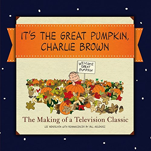 It's the Great Pumpkin: The Making of a Television Classic