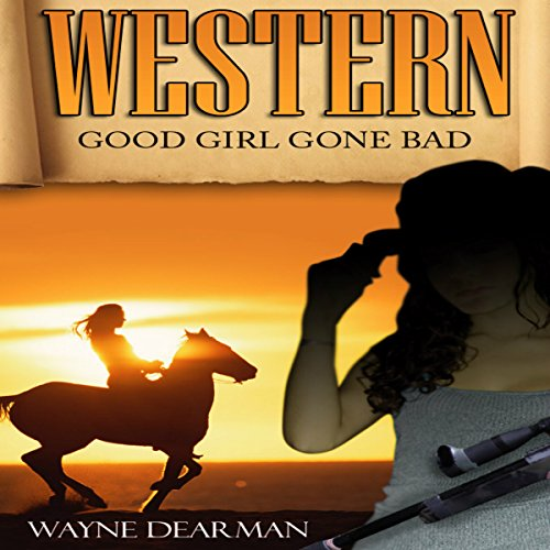 Western: Good Girl Gone Bad audiobook cover art