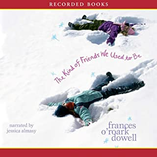 The Kind of Friends We Used to Be                   By:                                                                                                                                 Frances O'Roark Dowell                               Narrated by:                                                                                                                                 Jessica Almasy                      Length: 4 hrs and 44 mins     9 ratings     Overall 4.6